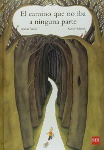 Gianni Rodari libros de cuentos | El camino que no iba a ninguna parte | +6 años