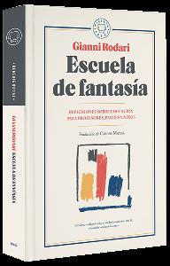 Gianni Rodari libros de cuentos | Escuela de fantasía | Reflexiones sobre educación para profesores, padres y niños