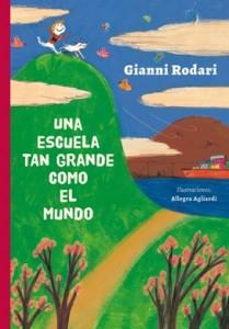 Gianni Rodari libros de cuentos | Una escuela tan grande como el mundo | +5 años