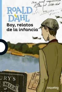Cuentos y libros de Roald Dahl | Boy, relatos de la infancia | Boy: tales of childhood | 1984 | +12 años