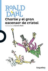 Cuentos y libros de Roald Dahl | Charlie y el gran ascensor de cristal | Charlie and the great glass elevator | 1972 | +12 años