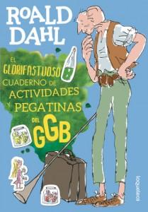 Cuentos y libros de Roald Dahl | El glorifastuoso cuaderno de actividades y pegatinas del GGB | +8 años