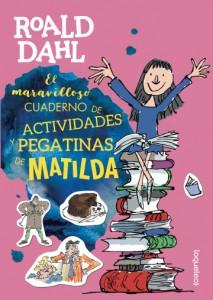 Cuentos y libros de Roald Dahl | El maravilloso cuaderno de actividades y pegatinas de Matilda | +8 años