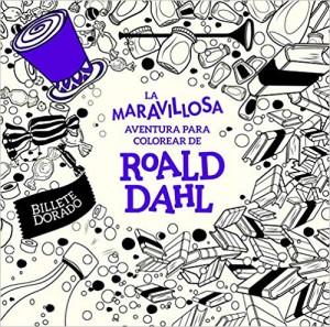 Cuentos y libros de Roald Dahl | La maravillosa aventura para colorear de Roald Dahl | +10 años