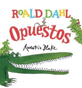 Cuentos y libros de Roald Dahl | Roald Dahl. Opuestos | +4 años