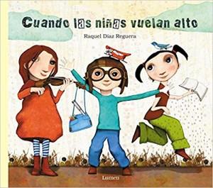 Libros feministas para niñas, niños y jóvenes | Cuando las niñas vuelan alto | +4 años