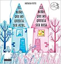 Libros feministas para niñas, niños y jóvenes | El niño que no quería ser azul, la niña que no quería ser rosa | +3 años