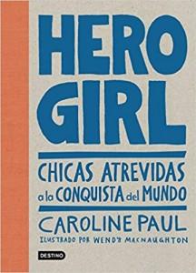 Libros feministas para niñas, niños y jóvenes | Hero Girl: Chicas atrevidas a la conquista del mundo | +12 años