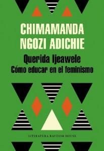 Libros feministas para niñas, niños y jóvenes | Querida Ijeawele. O cómo educar en el feminismo