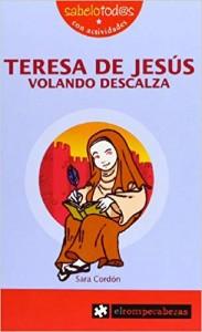 Libros feministas para niñas, niños y jóvenes | Teresa de Jesús, volando descalza | +9 años