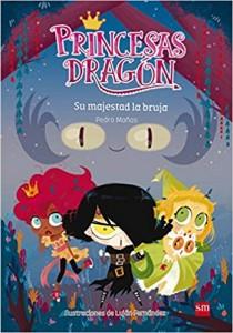 Libros feministas para niñas, niños y jóvenes | Princesas Dragón: Su majestad la bruja