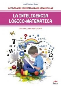 Juegos de ingenio para niños | Actividades divertidas para desarrollar la inteligencia lógico-matemática. Para niños entre 3 y 6 años