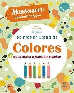 Juegos de ingenio para niños | Mi primer libro de colores. Montessori un mundo de logros