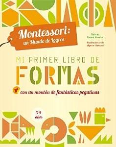 Juegos de ingenio para niños | Mi primer libro de formas. Montessori un mundo de logros