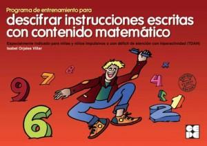 Programa de entrenamiento para descifrar instrucciones escritas con contenido matemático 1. Especialmente indicado para niñas y niños impulsivos o con déficit de atención con hiperactividad (TDAH)