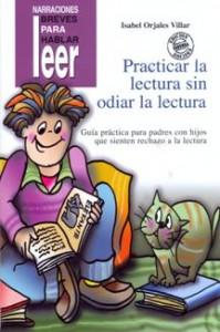 Practicar la lectura sin odiarla. Guía práctica para padres con hijos que sienten rechazo a la lectura