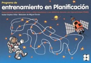Programa de entrenamiento en Planificación. Especialmente indicado para niñas y niños impulsivos o con déficit de atención con hiperactividad (TDAH)
