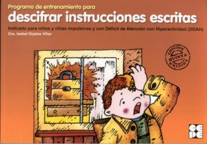 Programa de entrenamiento para descifrar instrucciones escritas. Indicado para niños y niñas impulsivos y con Déficit de Atención con Hiperactividad