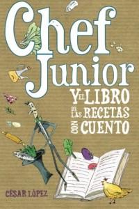 Ideas de regalos originales para niños | Chef Junior y el libro de las recetas con cuento