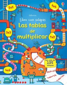 Juegos para aprender matemáticas   Las tablas de multiplicar. Libro con solapas   +6 años