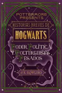 Todos los libros de Harry Potter | Historias breves de Hogwarts, de poder, política y poltergeists pesados