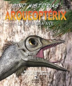 Libros de dinosaurios para niños y adultos | Arqueoptérix. La primera ave | +9 años | 32 páginas