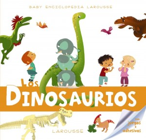 Libros de dinosaurios para niños y adultos | Baby enciclopedia. Los dinosaurios | +3 años | 28 páginas + adhesivos