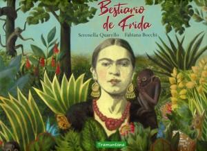 Libros sobre Frida Kahlo para niños | Bestiario de Frida | +6 años