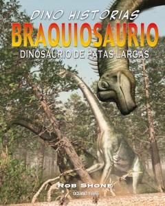 Libros de dinosaurios para niños y adultos | Braquiosaurio. Dinosaurio de patas largas | +9 años | 32 páginas