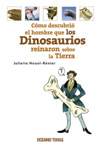 Libros de dinosaurios para niños y adultos | Cómo descubrió el hombre que los Dinosaurios reinaron sobre la tierra | +9 años | 48 páginas