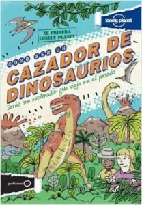 Libros de dinosaurios para niños y adultos | Cómo ser un cazador de dinosaurios | +12 años | 160 páginas
