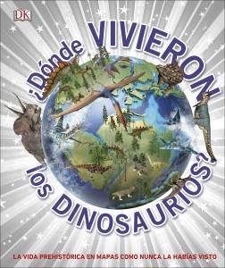 Libros de dinosaurios para niños y adultos | ¿Dónde vivieron los dinosaurios? | +9 años | 160 páginas