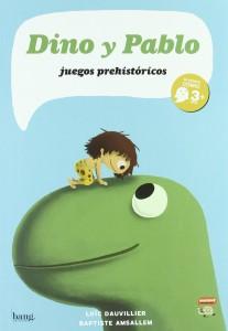 Libros de dinosaurios para niños y adultos | Dino y Pablo. Juegos prehistóricos | +3 años | 40 páginas