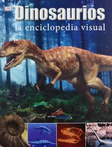 Libros de dinosaurios para niños y adultos | Dinosaurios. La enciclopedia visual | +7 años | 304 páginas