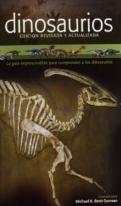Libros de dinosaurios para niños y adultos | Dinosaurios. La guía imprescindible para comprender a los dinosaurios | Adultos | 256 páginas