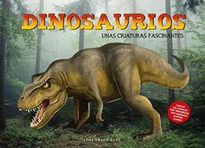 Libros de dinosaurios para niños y adultos | Dinosaurios. Unas criaturas fascinantes | +6 años | 48 páginas