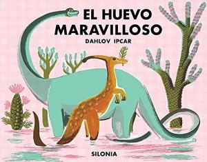 Libros de dinosaurios para niños y adultos | El huevo maravilloso | +3 años | 48 páginas
