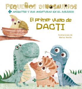 Libros de dinosaurios para niños y adultos | El primer vuelo de Dacti | +2 años | 14 páginas
