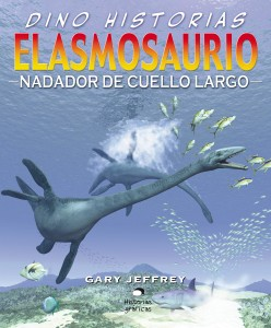 Libros de dinosaurios para niños y adultos | Elasmosaurio. Nadador de cuello largo | +9 años | 32 páginas