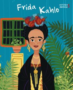 Libros sobre Frida Kahlo para niños | Frida Kahlo. Historias geniales | +6 años