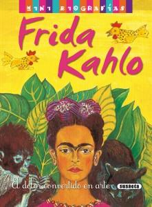 Libros sobre Frida Kahlo para niños | Frida Kahlo. Mini biografías | +8 años