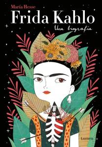 Libros sobre Frida Kahlo para niños | Frida Kahlo. Una biografía | +15 años