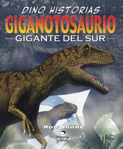 Libros de dinosaurios para niños y adultos | Giganotosaurio. El gigante del sur | +9 años | 32 páginas