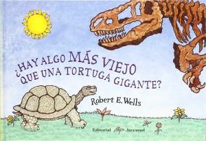Libros de dinosaurios para niños y adultos | ¿Hay algo más viejo que una tortuga gigante? | +5 años | 32 páginas