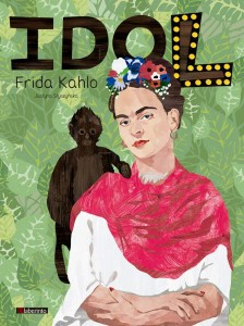 Libros sobre Frida Kahlo para niños | IDOL. Frida Kahlo | +10 años