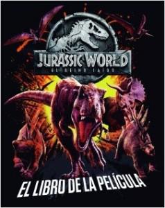 Libros de dinosaurios para niños y adultos | Jurassic World. El reino caído. El libro de la película | +5 años | 64 páginas