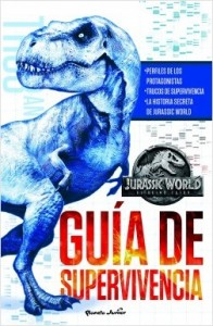 Libros de dinosaurios para niños y adultos | Jurassic World. El reino caído. Guía de supervivencia | +5 años | 80 páginas