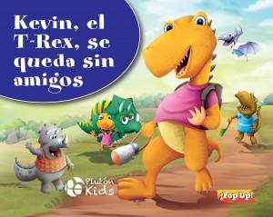 Libros de dinosaurios para niños y adultos | Kevin, el T-Rex, se queda sin amigos (libro pop-up) | +3 años | 8 páginas