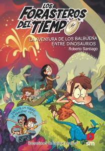 Libros de dinosaurios para niños y adultos | La aventura de los Balbuena entre dinosaurios | De 10 a 12 años | 264 páginas
