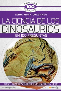 Libros de dinosaurios para niños y adultos | La ciencia de los dinosaurios en 100 preguntas | Adultos | 352 páginas
